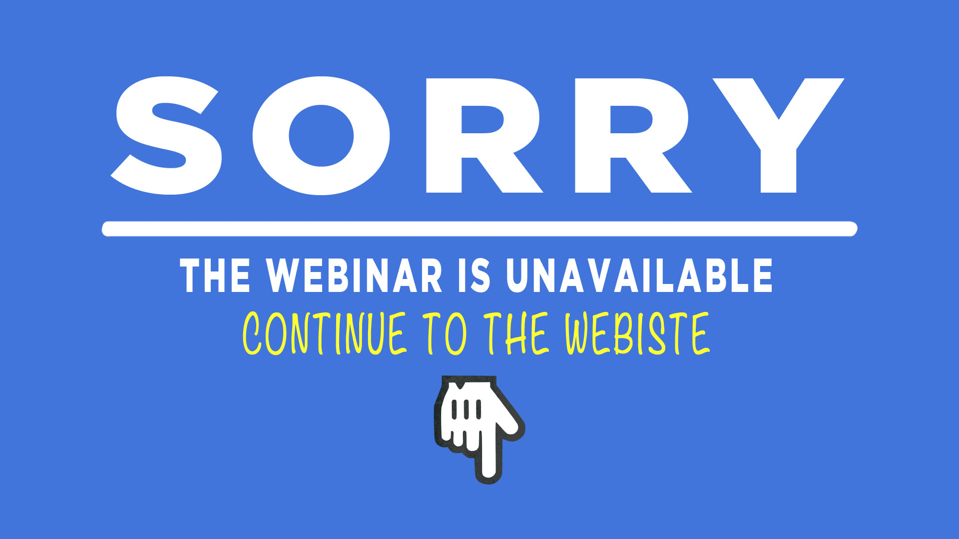 Sorry Webinar Is Unavailable
