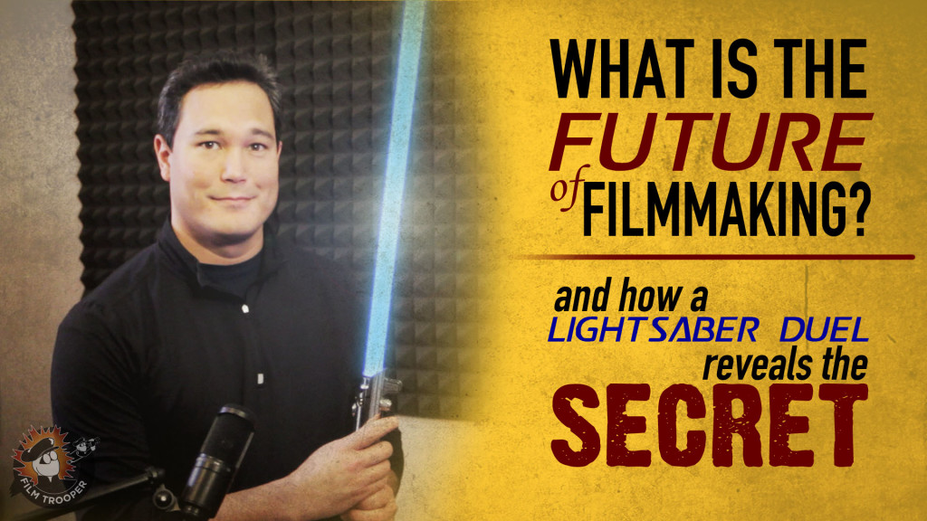 What is the future of filmmaking and how a lightsaber duel reveals the secret