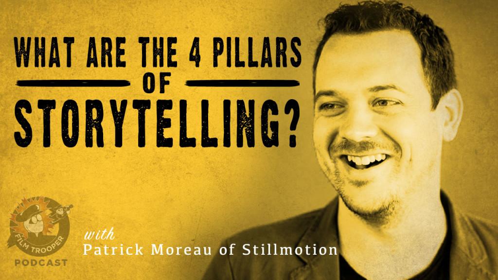 Film Trooper Podcast. Patrick Moreau of StillMotion.