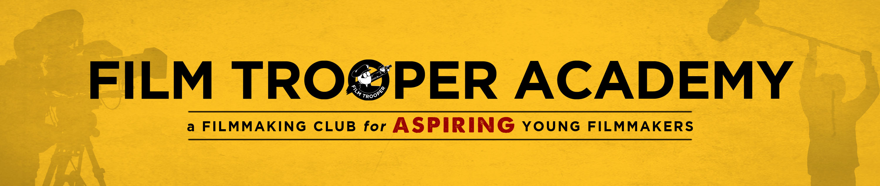 Film Trooper Academy, a filmmaking club for aspiring young filmmakers