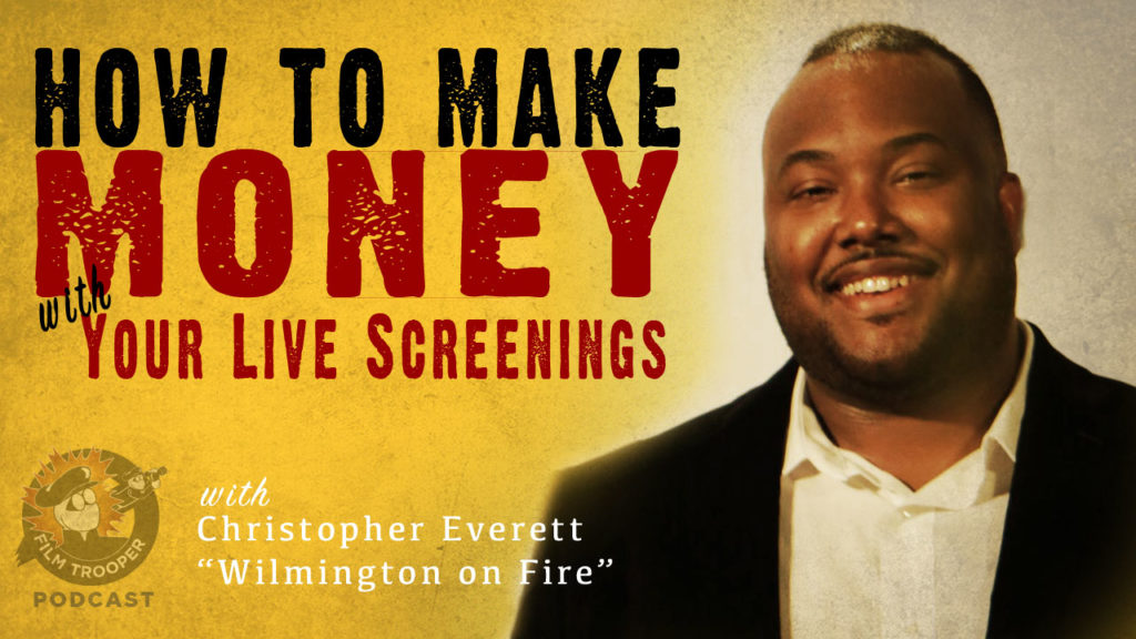 Film Trooper Podcast - Make money from live screenings - Chris Everett