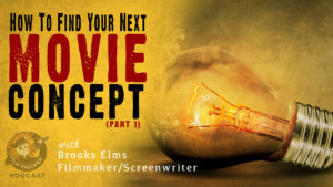 Film Trooper Podcast - How to find your next movie concept