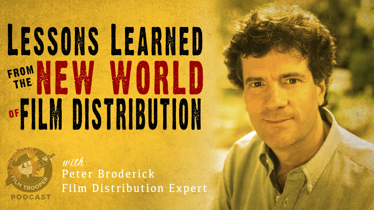 124: Lessons Learned From The New World of Film Distribution