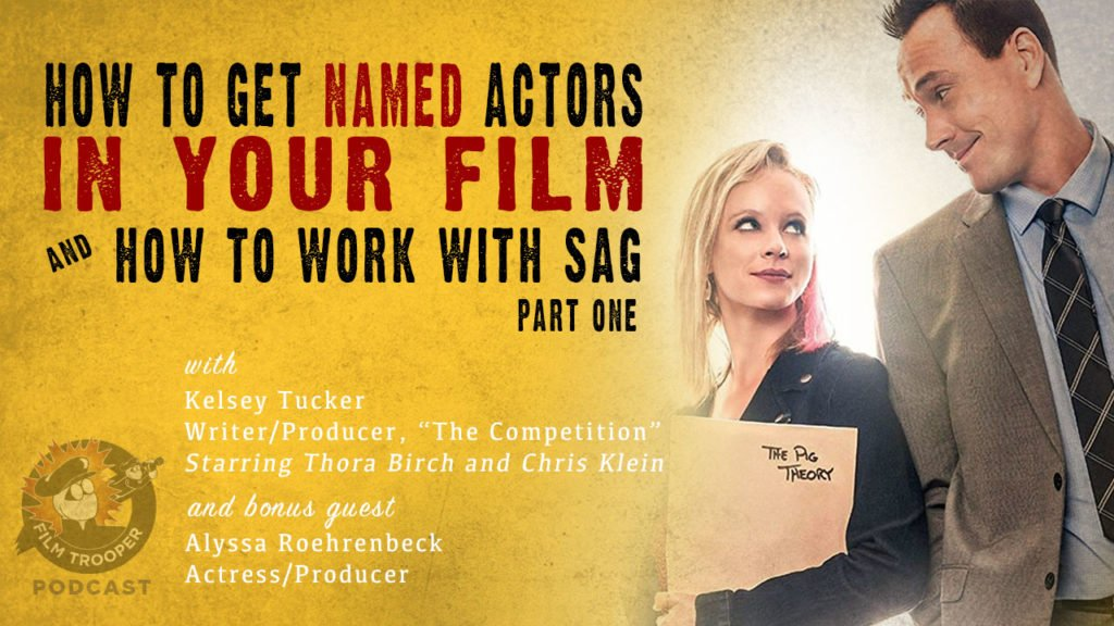 How to get a named actor in your film
