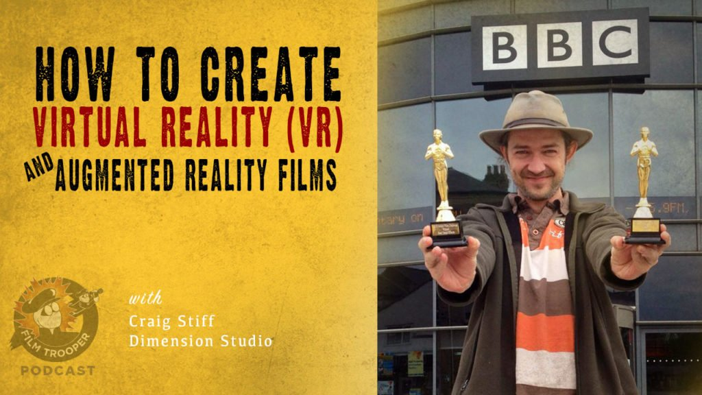 How To Create VR and Augmented Reality Films